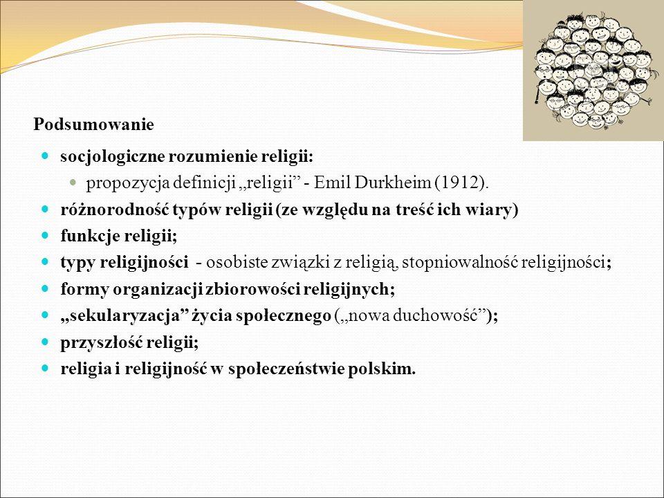 """Podsumowanie socjologiczne rozumienie religii: propozycja definicji """"religii"""" - Emil Durkheim (1912). różnorodność typów religii (ze względu na treść"""