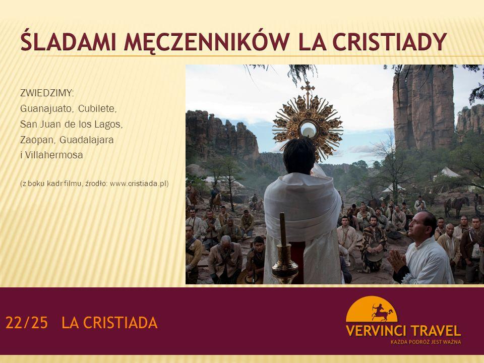 ZWIEDZIMY: Guanajuato, Cubilete, San Juan de los Lagos, Zaopan, Guadalajara i Villahermosa (z boku kadr filmu, źrodło: www.cristiada.pl) 22/25LA CRISTIADA
