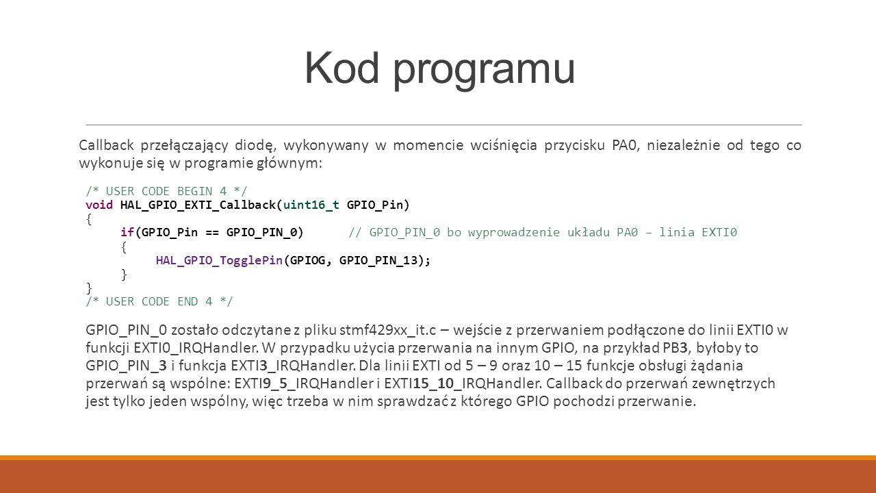 Kod programu Callback przełączający diodę, wykonywany w momencie wciśnięcia przycisku PA0, niezależnie od tego co wykonuje się w programie głównym: /*