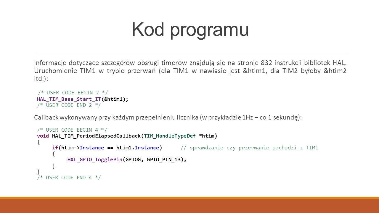 Kod programu Informacje dotyczące szczegółów obsługi timerów znajdują się na stronie 832 instrukcji bibliotek HAL. Uruchomienie TIM1 w trybie przerwań