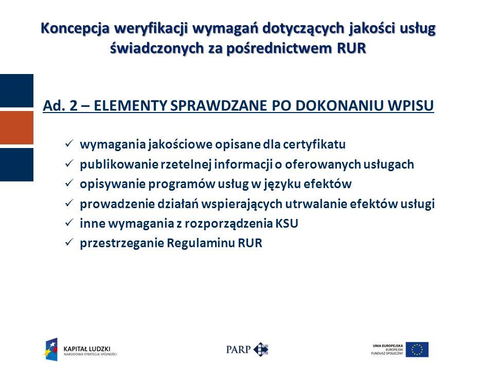 Ad. 2 – ELEMENTY SPRAWDZANE PO DOKONANIU WPISU wymagania jakościowe opisane dla certyfikatu publikowanie rzetelnej informacji o oferowanych usługach o