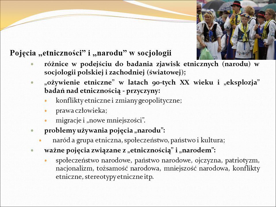 """Pojęcia """"etniczności"""" i """"narodu"""" w socjologii różnice w podejściu do badania zjawisk etnicznych (narodu) w socjologii polskiej i zachodniej (światowej"""