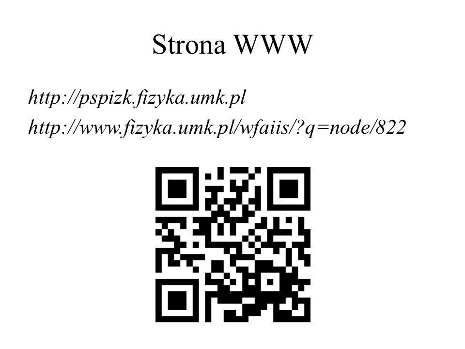 Strona WWW http://pspizk.fizyka.umk.pl http://www.fizyka.umk.pl/wfaiis/?q=node/822