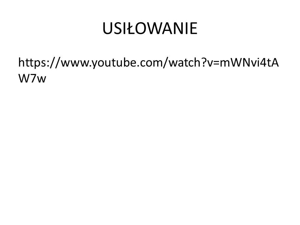 USIŁOWANIE https://www.youtube.com/watch v=mWNvi4tA W7w