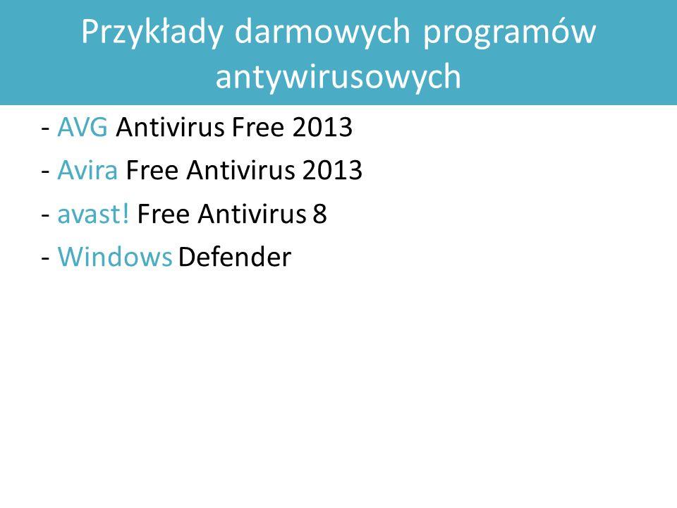 Przykłady darmowych programów antywirusowych - AVG Antivirus Free 2013 - Avira Free Antivirus 2013 - avast.