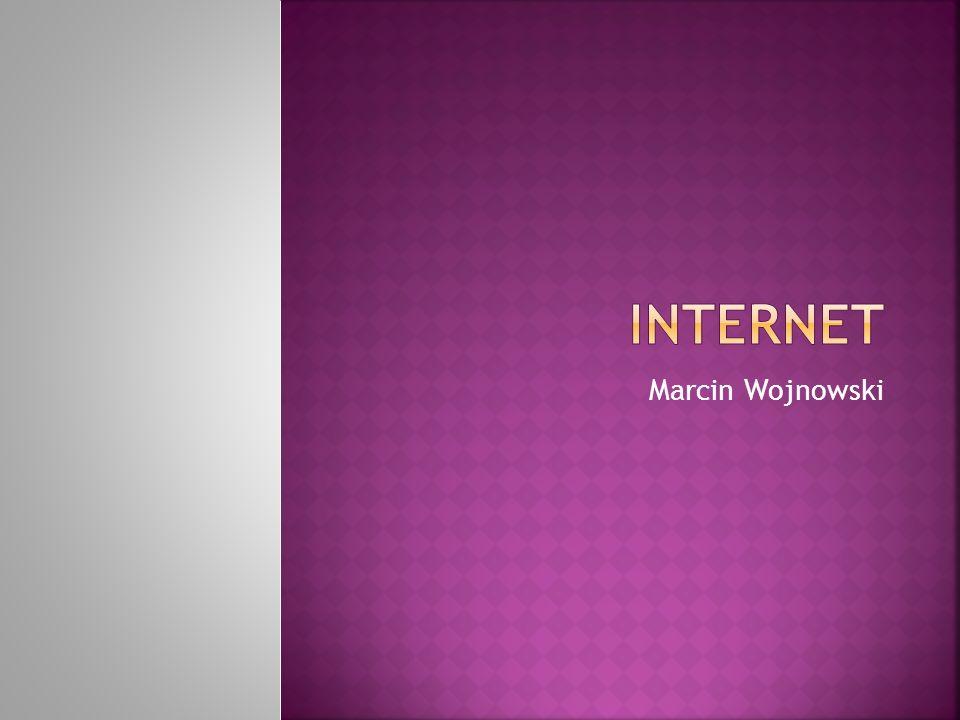  To największa ogólnoświatowa sieć komputerowa.Łączy miliony ludzi na całym globie ziemskim.