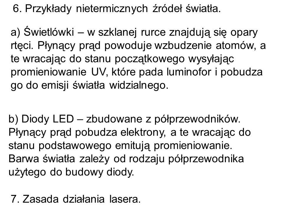 6.Przykłady nietermicznych źródeł światła.
