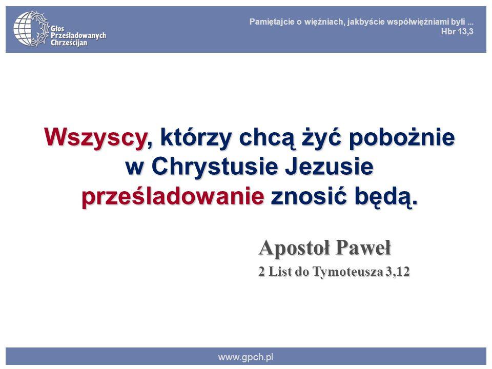 Pamiętajcie o więźniach, jakbyście współwięźniami byli... Hbr 13,3 www.gpch.pl
