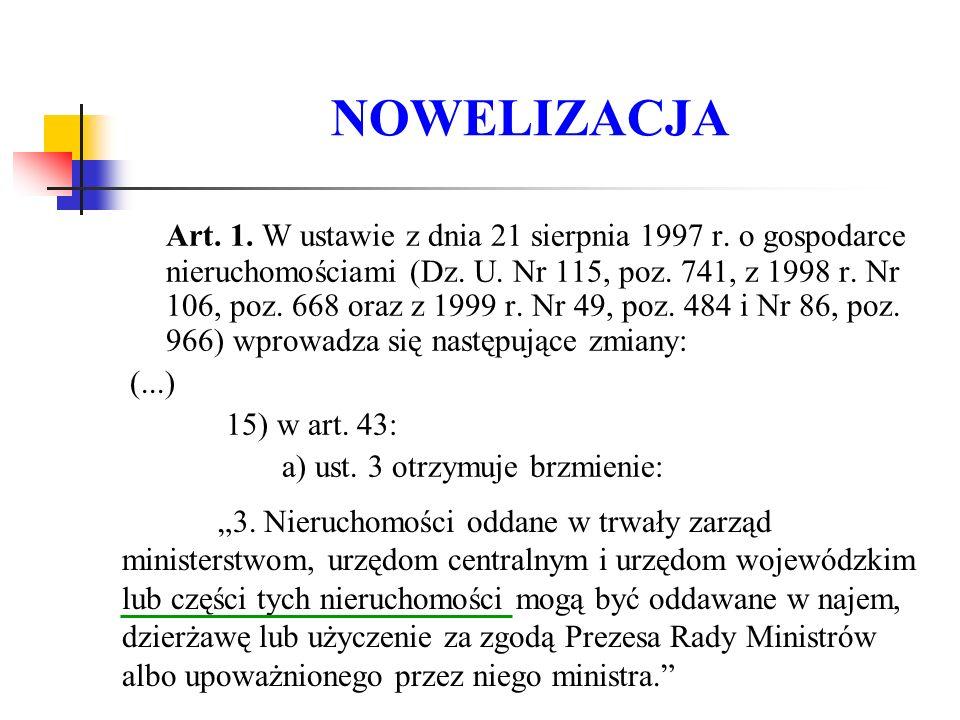 NOWELIZACJA Art. 1. W ustawie z dnia 21 sierpnia 1997 r.