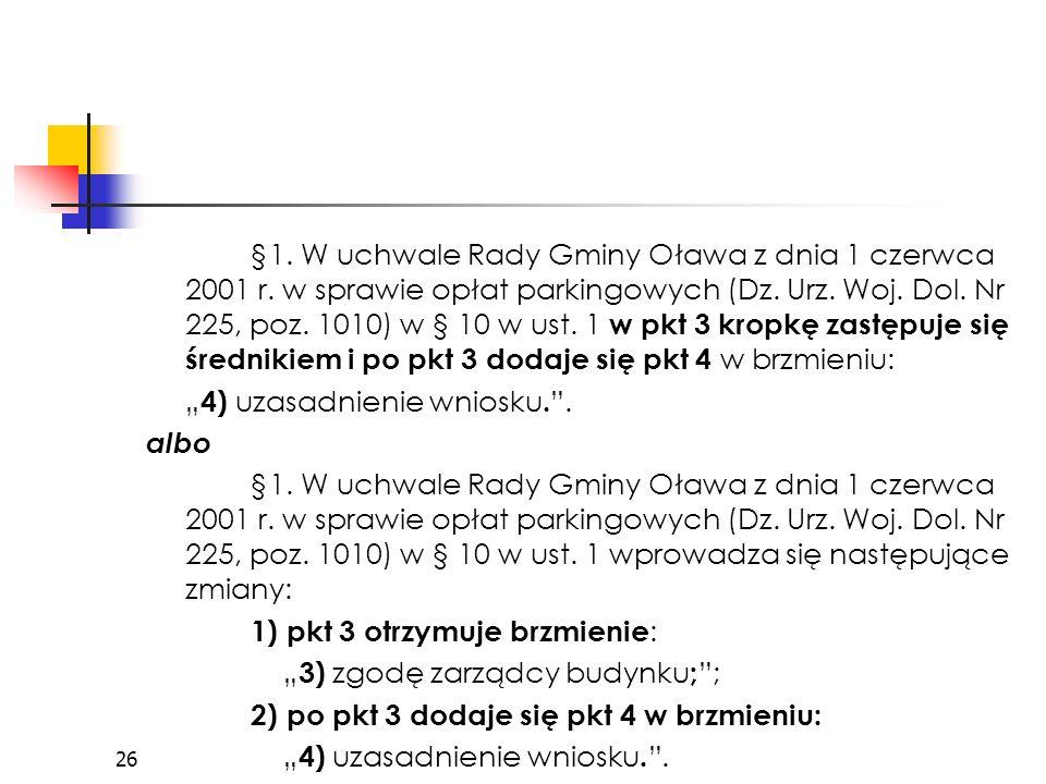 §1. W uchwale Rady Gminy Oława z dnia 1 czerwca 2001 r.