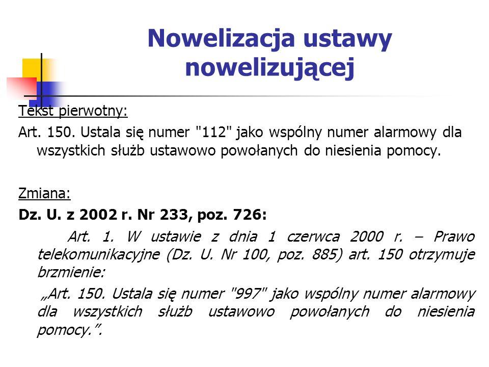 Nowelizacja ustawy nowelizującej Tekst pierwotny: Art.