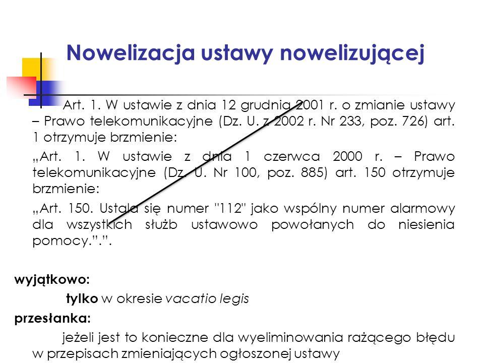 Nowelizacja ustawy nowelizującej Art. 1. W ustawie z dnia 12 grudnia 2001 r.