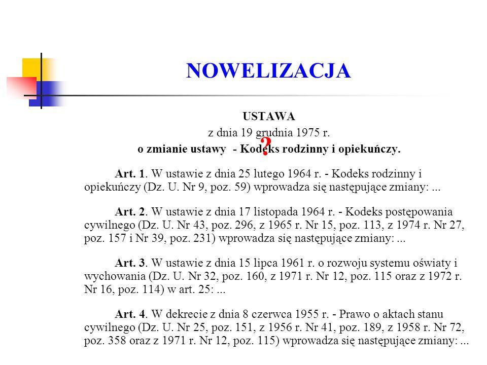 NOWELIZACJA USTAWA z dnia 19 grudnia 1975 r. o zmianie ustawy - Kodeks rodzinny i opiekuńczy.