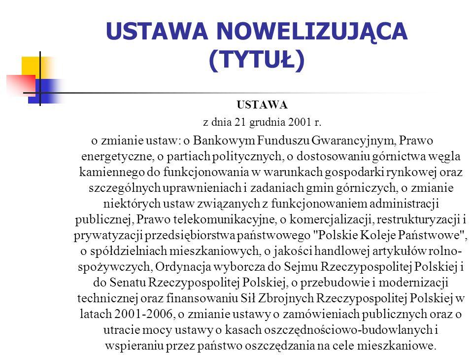 USTAWA NOWELIZUJĄCA (TYTUŁ) USTAWA z dnia 21 grudnia 2001 r.