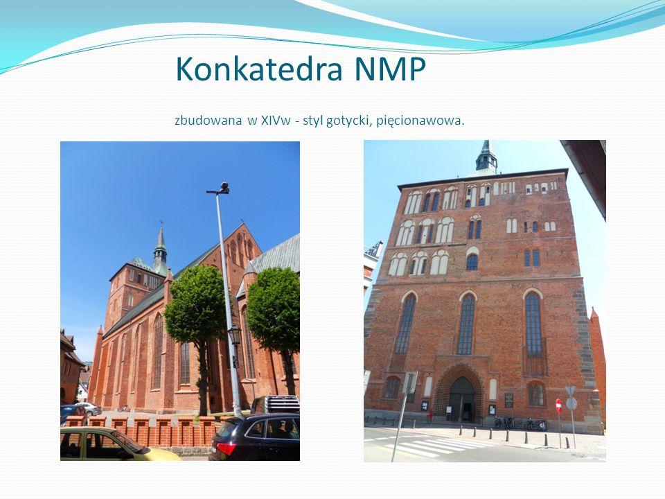 Konkatedra NMP zbudowana w XIVw - styl gotycki, pięcionawowa.