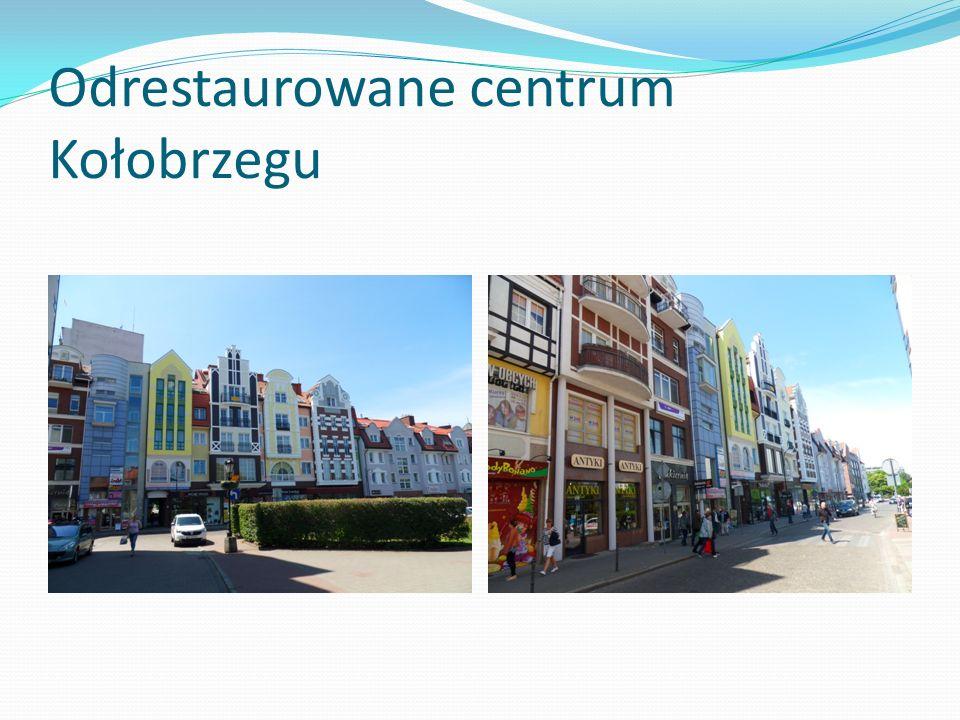 Odrestaurowane centrum Kołobrzegu