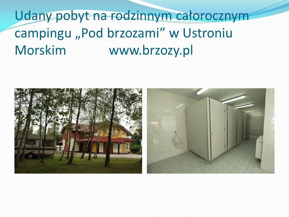 """Udany pobyt na rodzinnym całorocznym campingu """"Pod brzozami"""" w Ustroniu Morskim www.brzozy.pl"""
