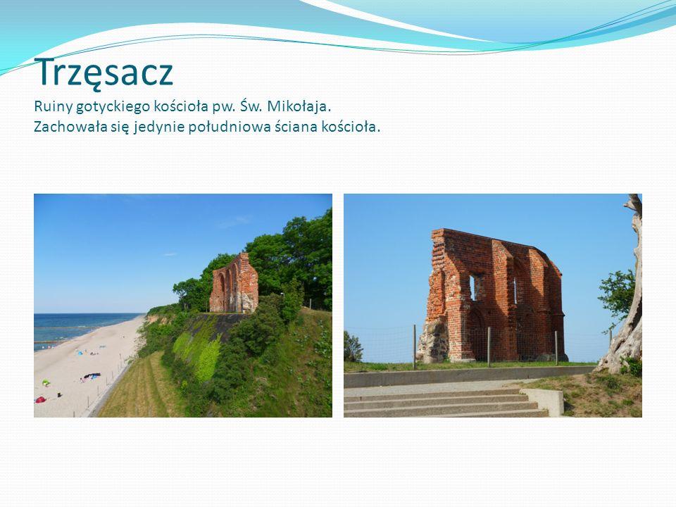 Trzęsacz Ruiny gotyckiego kościoła pw. Św. Mikołaja. Zachowała się jedynie południowa ściana kościoła.