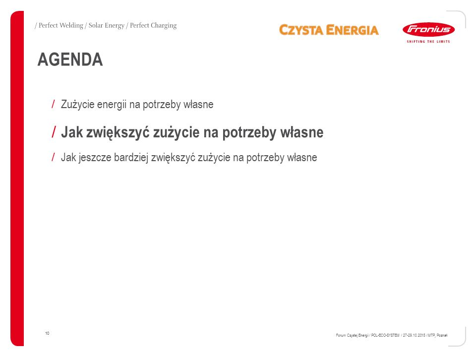 10 Forum Czystej Energii / POL-ECO-SYSTEM / 27-29.10.2015 / MTP, Poznań AGENDA / Zużycie energii na potrzeby własne / Jak zwiększyć zużycie na potrzeb