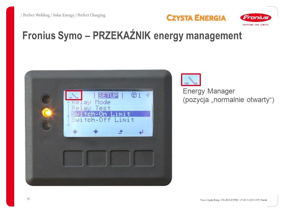 """Fronius Symo – PRZEKAŹNIK energy management 13 Forum Czystej Energii / POL-ECO-SYSTEM / 27-29.10.2015 / MTP, Poznań Energy Manager (pozycja """"normalnie"""