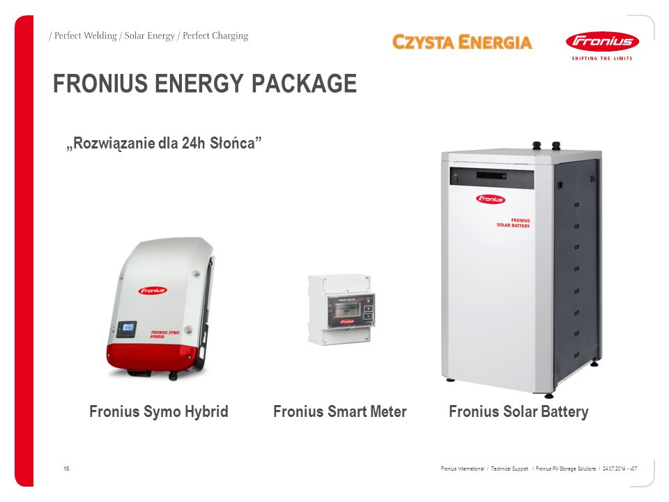 "FRONIUS ENERGY PACKAGE 18 Fronius International / Technical Support / Fronius PV Storage Solutions / 24.07.2014 - v07 ""Rozwiązanie dla 24h Słońca"" Fro"