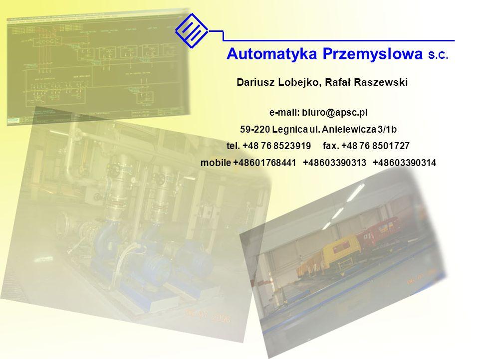 e-mail: biuro@apsc.pl 59-220 Legnica ul. Anielewicza 3/1b tel. +48 76 8523919 fax. +48 76 8501727 mobile +48601768441 +48603390313 +48603390314 Automa