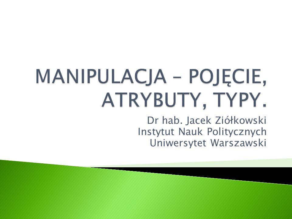 Dr hab. Jacek Ziółkowski Instytut Nauk Politycznych Uniwersytet Warszawski
