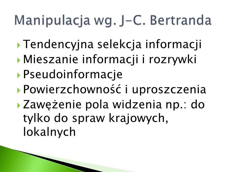  Tendencyjna selekcja informacji  Mieszanie informacji i rozrywki  Pseudoinformacje  Powierzchowność i uproszczenia  Zawężenie pola widzenia np.: