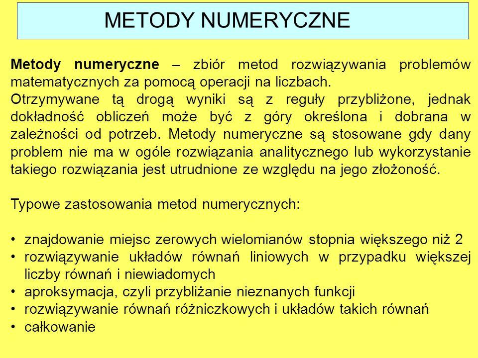 Metody numeryczne – zbiór metod rozwiązywania problemów matematycznych za pomocą operacji na liczbach.