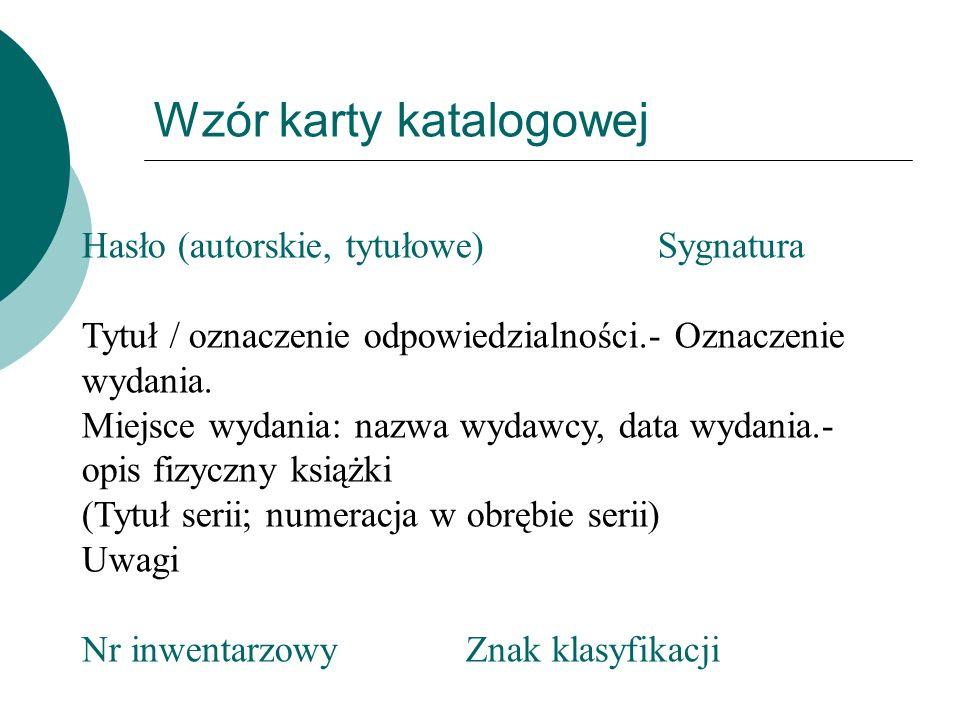 Hasło (autorskie, tytułowe)Sygnatura Tytuł / oznaczenie odpowiedzialności.- Oznaczenie wydania.