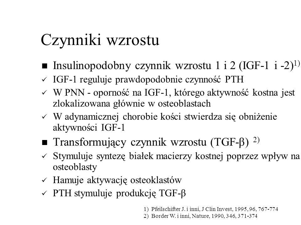 Czynniki wzrostu Insulinopodobny czynnik wzrostu 1 i 2 (IGF-1 i -2) 1) IGF-1 reguluje prawdopodobnie czynność PTH W PNN - oporność na IGF-1, którego aktywność kostna jest zlokalizowana głównie w osteoblastach W adynamicznej chorobie kości stwierdza się obniżenie aktywności IGF-1 Transformujący czynnik wzrostu (TGF-β) 2) Stymuluje syntezę białek macierzy kostnej poprzez wpływ na osteoblasty Hamuje aktywację osteoklastów PTH stymuluje produkcję TGF-β 1) Pfeilschifter J.