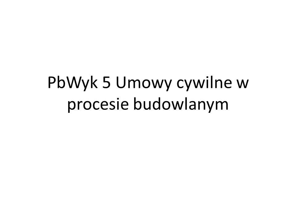PbWyk 5 Umowy cywilne w procesie budowlanym