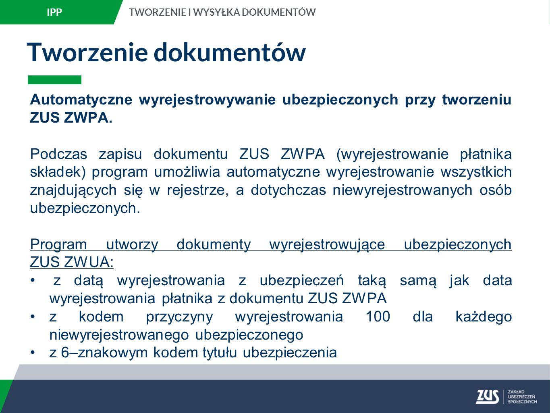 Tworzenie dokumentów Automatyczne wyrejestrowywanie ubezpieczonych przy tworzeniu ZUS ZWPA.
