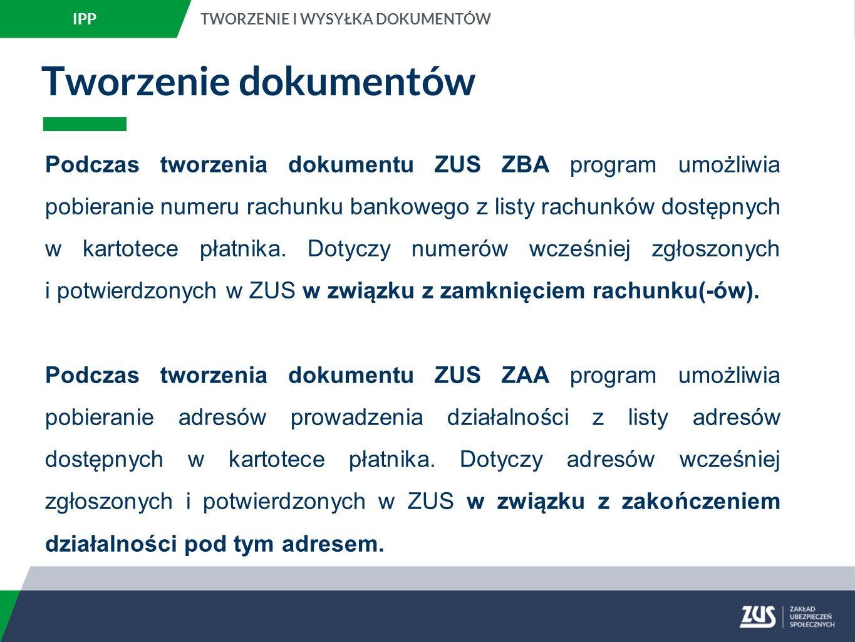 Tworzenie dokumentów Podczas tworzenia dokumentu ZUS ZBA program umożliwia pobieranie numeru rachunku bankowego z listy rachunków dostępnych w kartotece płatnika.