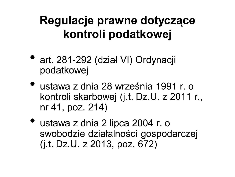 Regulacje prawne dotyczące kontroli podatkowej art. 281-292 (dział VI) Ordynacji podatkowej ustawa z dnia 28 września 1991 r. o kontroli skarbowej (j.