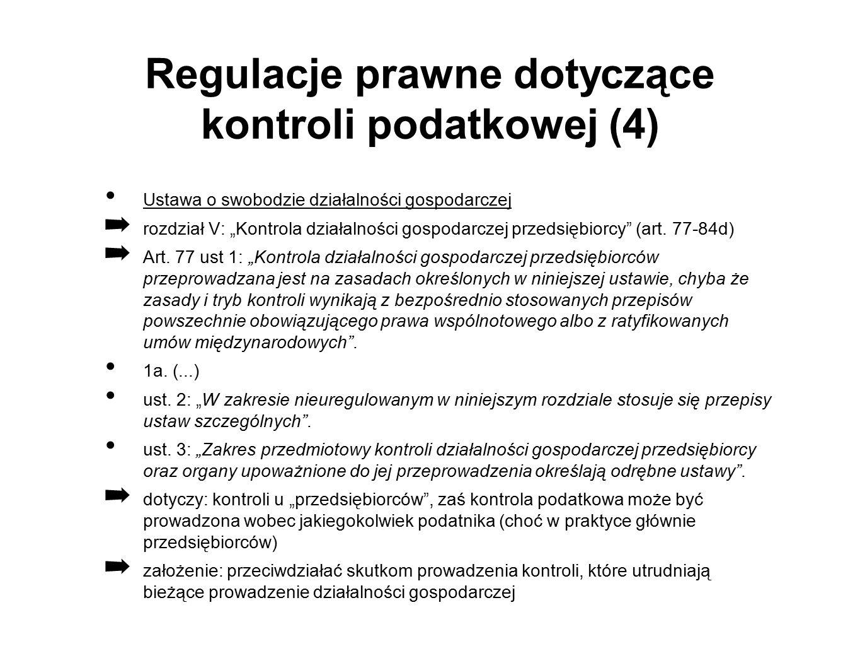 """Regulacje prawne dotyczące kontroli podatkowej (4) Ustawa o swobodzie działalności gospodarczej ➡ rozdział V: """"Kontrola działalności gospodarczej przedsiębiorcy (art."""