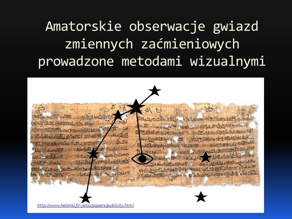 Amatorskie obserwacje gwiazd zmiennych zaćmieniowych prowadzone metodami wizualnymi http://www.helsinki.fi/~jetsu/papers/publicity.html