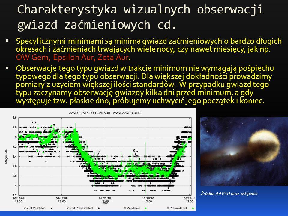 Charakterystyka wizualnych obserwacji gwiazd zaćmieniowych cd.  Specyficznymi minimami są minima gwiazd zaćmieniowych o bardzo długich okresach i zać