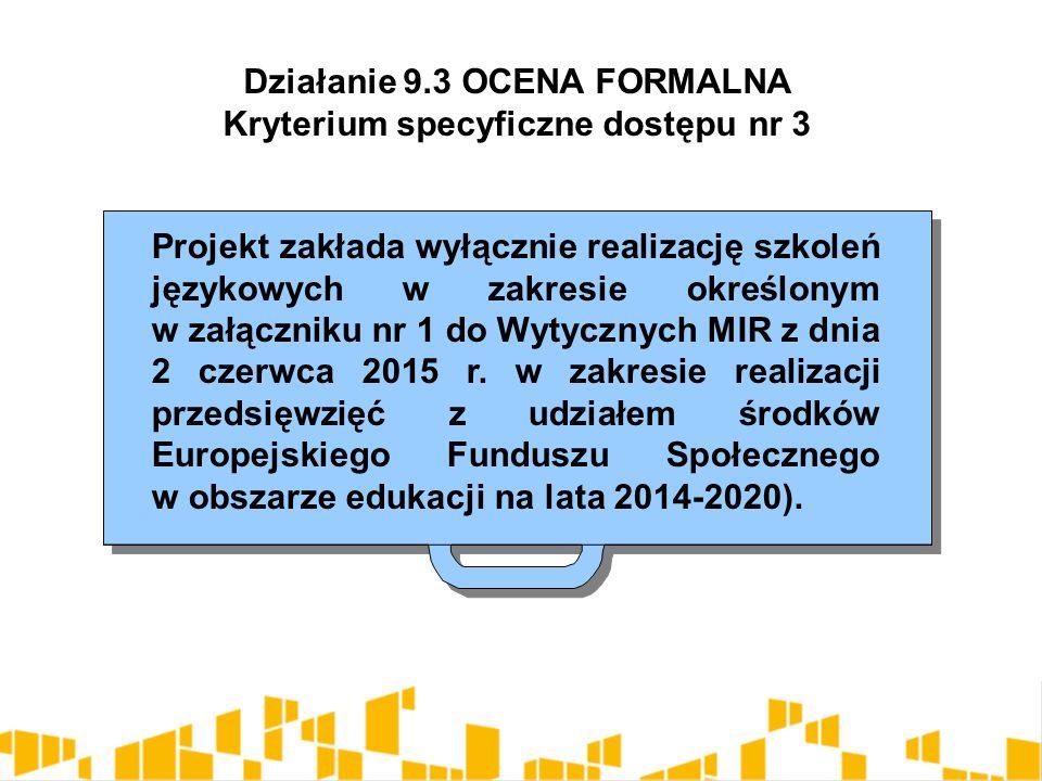 Projekt zakłada wyłącznie realizację szkoleń językowych w zakresie określonym w załączniku nr 1 do Wytycznych MIR z dnia 2 czerwca 2015 r.