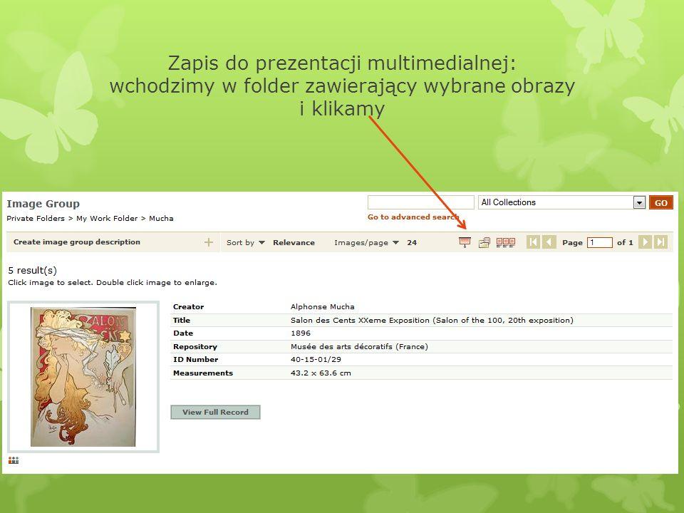 Zapis do prezentacji multimedialnej: wchodzimy w folder zawierający wybrane obrazy i klikamy