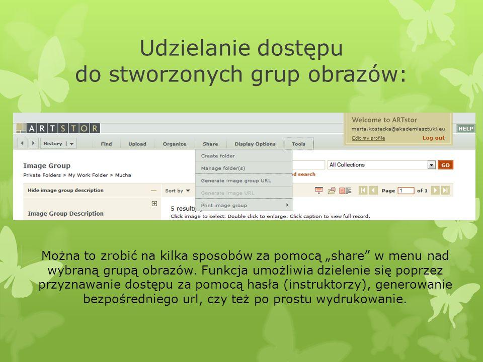 """Udzielanie dostępu do stworzonych grup obrazów: Można to zrobić na kilka sposobów za pomocą """"share"""" w menu nad wybraną grupą obrazów. Funkcja umożliwi"""