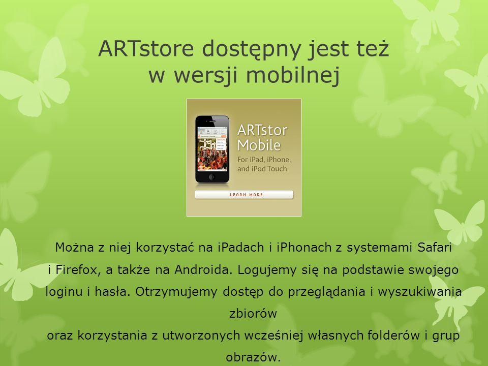 ARTstore dostępny jest też w wersji mobilnej Można z niej korzystać na iPadach i iPhonach z systemami Safari i Firefox, a także na Androida. Logujemy