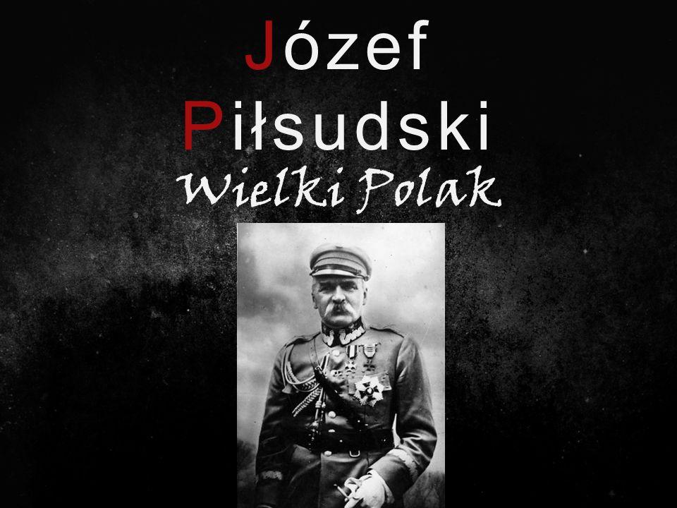 Józef Piłsudski Wielki Polak