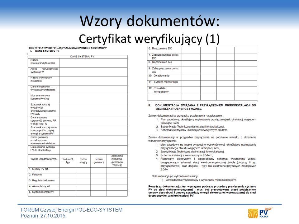 FORUM Czystej Energii POL-ECO-SYTSTEM Poznań, 27.10.2015 Wzory dokumentów: Certyfikat weryfikujący (1)