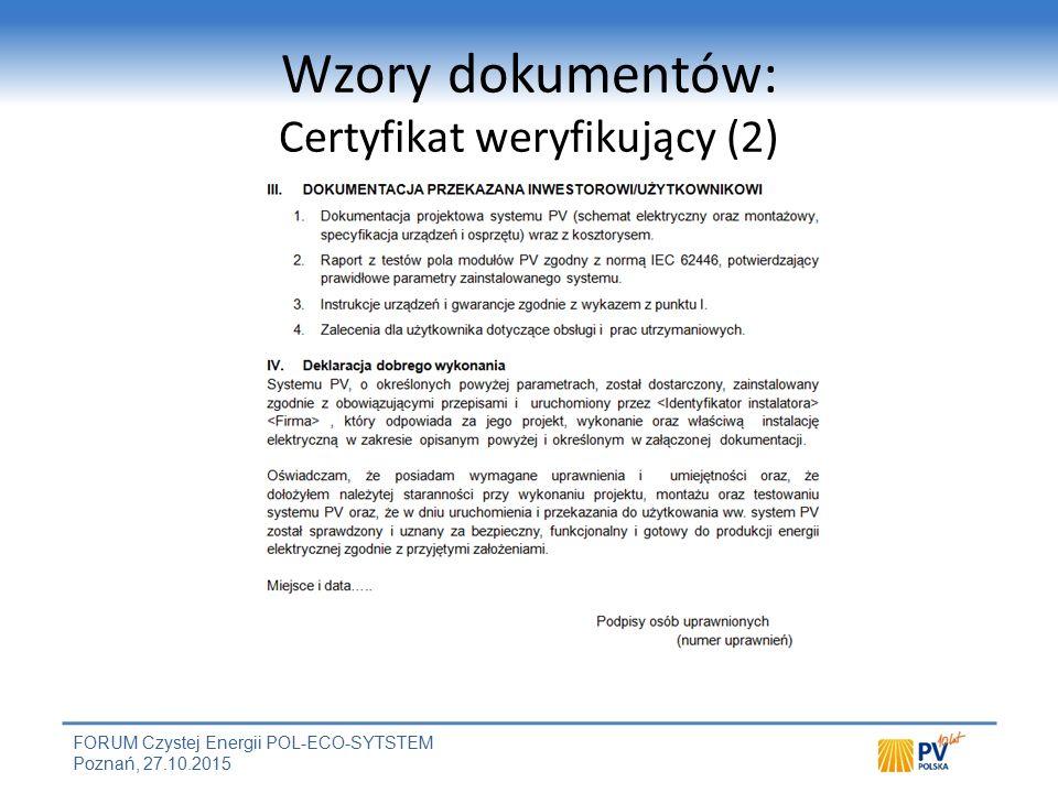 FORUM Czystej Energii POL-ECO-SYTSTEM Poznań, 27.10.2015 Wzory dokumentów: Certyfikat weryfikujący (2)