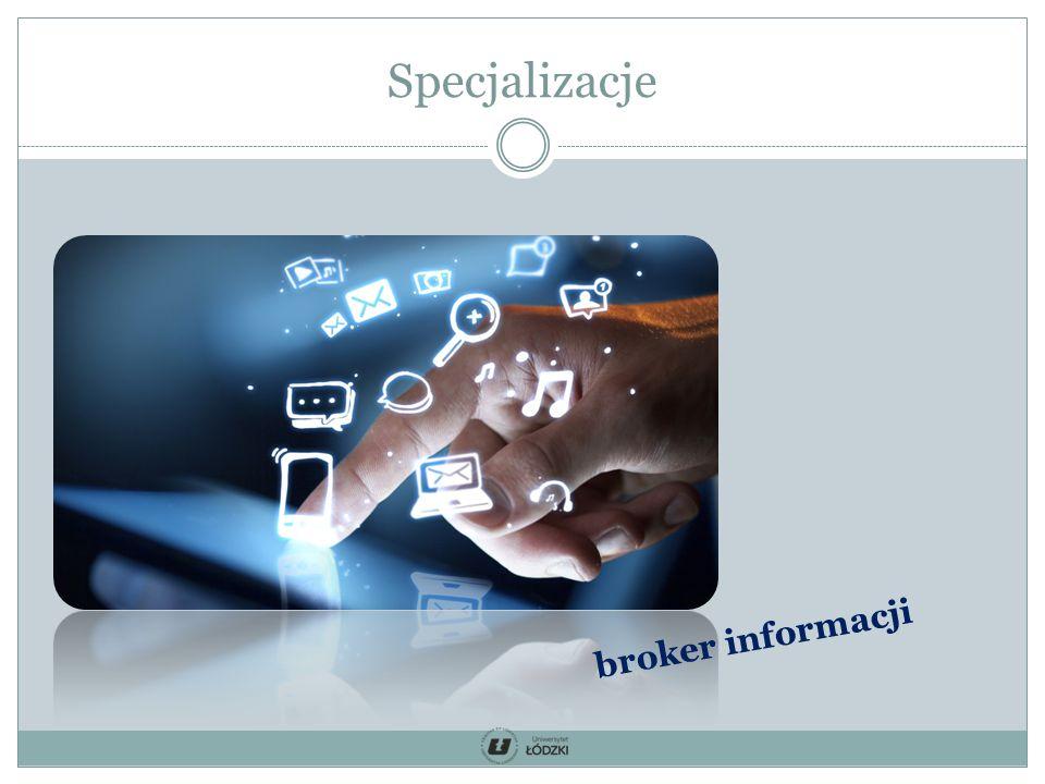 Specjalizacje broker informacji