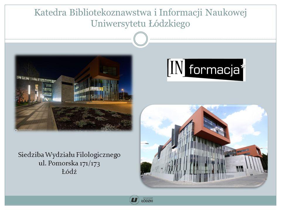Katedra Bibliotekoznawstwa i Informacji Naukowej Uniwersytetu Łódzkiego Siedziba Wydziału Filologicznego ul.
