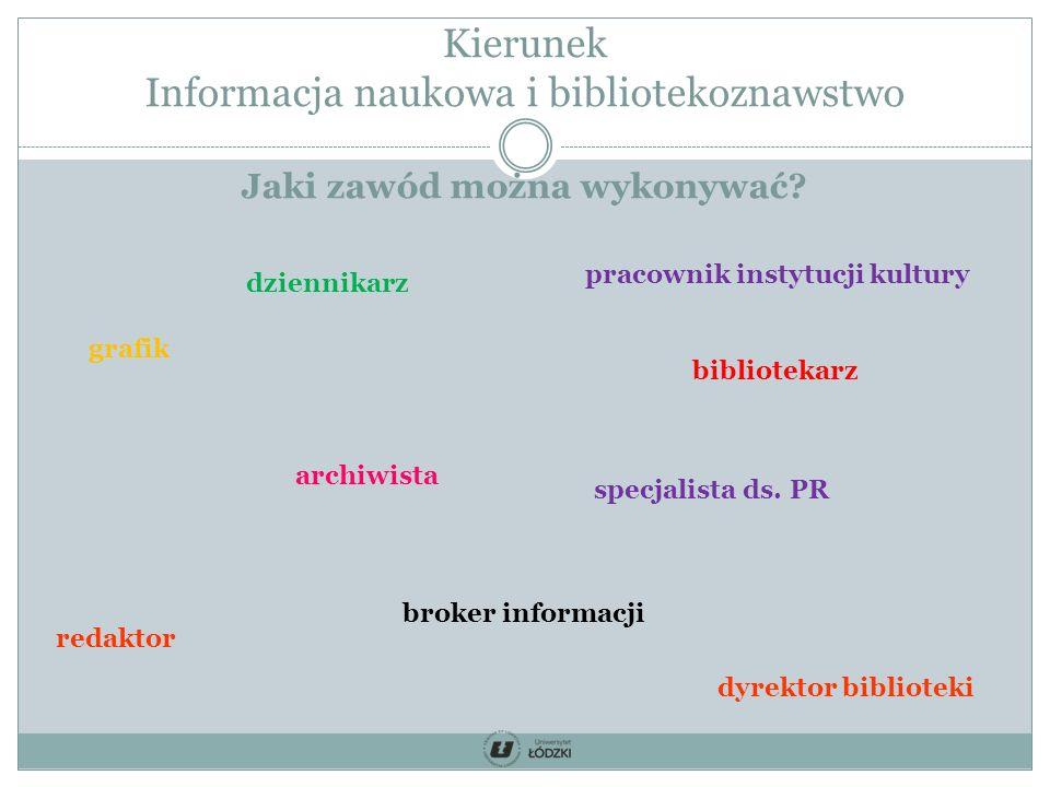 Kierunek Informacja naukowa i bibliotekoznawstwo Jaki zawód można wykonywać.