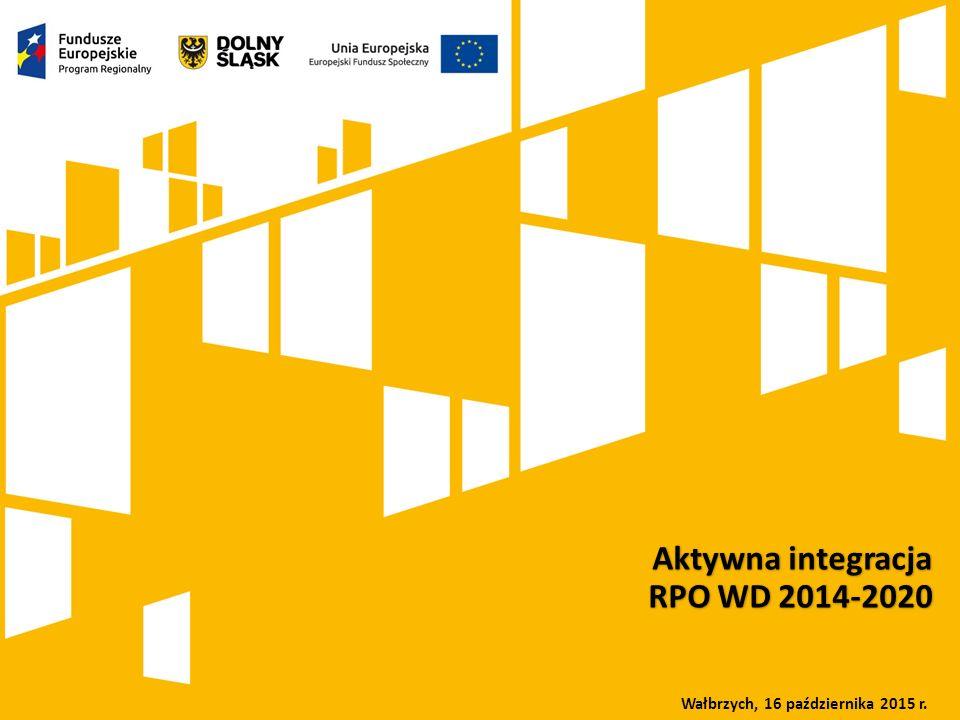 Kliknij, aby dodać tytuł prezentacji Rola Dolnośląskiego Wojewódzkiego Urzędu Pracy we wdrażaniu Europejskiego Funduszu Społecznego w ramach perspektywy finansowej 2007-2013 oraz 2014-2020 Aktywna integracja RPO WD 2014-2020 Wałbrzych, 16 października 2015 r.