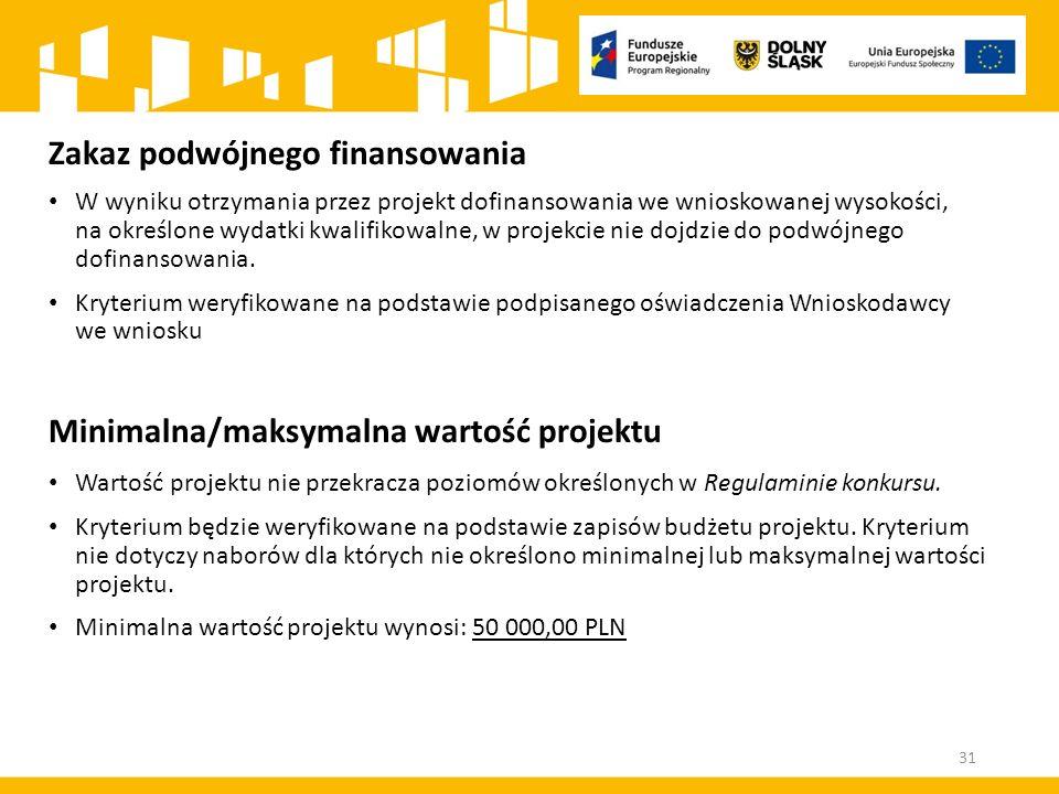 Zakaz podwójnego finansowania W wyniku otrzymania przez projekt dofinansowania we wnioskowanej wysokości, na określone wydatki kwalifikowalne, w projekcie nie dojdzie do podwójnego dofinansowania.